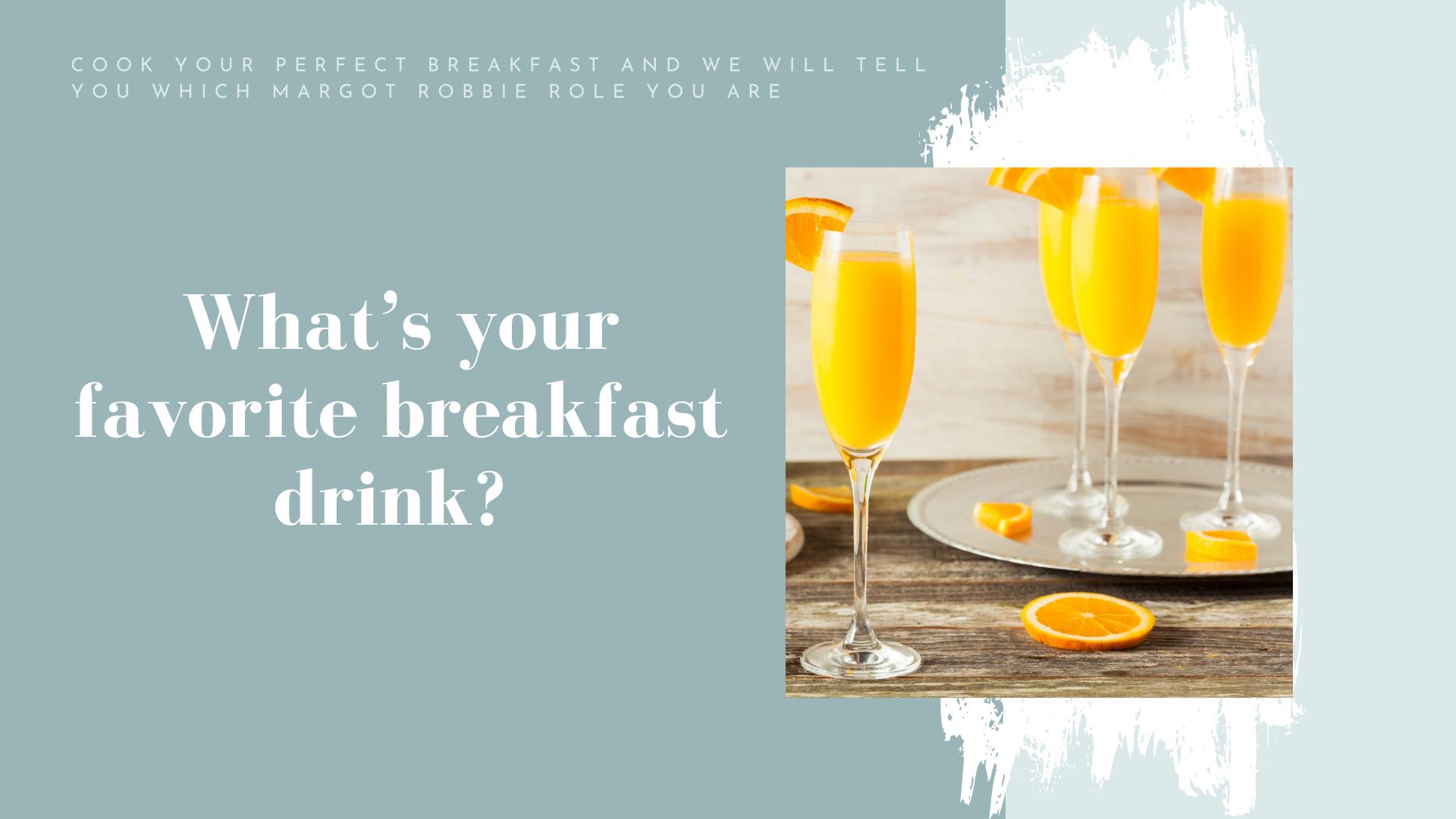 breakfast drink